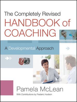 The Completely Revised Handbook of Coaching: A Developmental Approach, 2nd Edition (1118220617) cover image