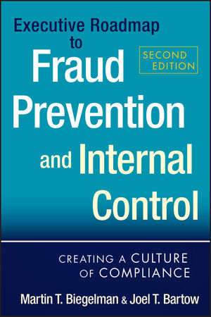 Executive Roadmap to Fraud Prevention and Internal Control: Creating a Culture of Compliance, 2nd Edition (1118235517) cover image