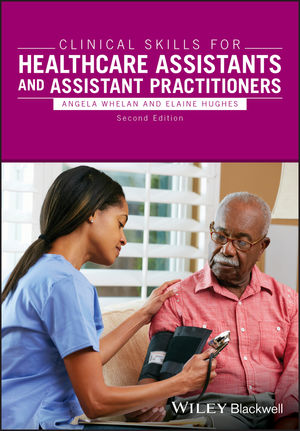 Clinical Skills for Healthcare Assistants and Assistant Practitioners, 2nd Edition