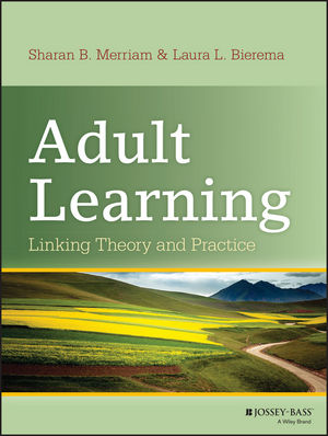 Adult Learning: Linking Theory and Practice (1118416317) cover image