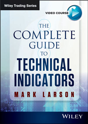 The Complete Guide to Technical Indicators