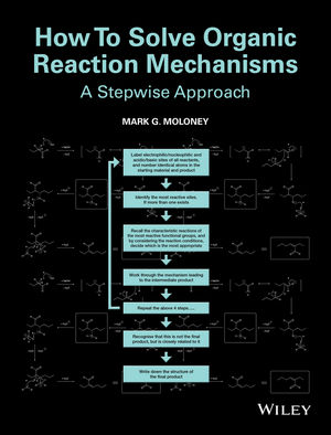 How To Solve Organic Reaction Mechanisms: A Stepwise Approach (1118698517) cover image