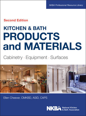 Kitchen & Bath Products and Materials: Cabinetry, Equipment, Surfaces, 2nd Edition  (1118775317) cover image