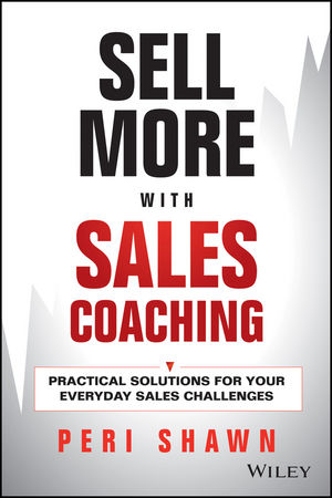 Sell More With Sales Coaching: Practical Solutions for Your Everyday Sales Challenges (1118786017) cover image