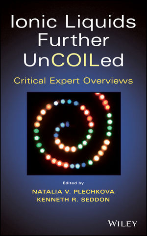 Ionic Liquids further UnCOILed: Critical Expert Overviews (1118839617) cover image