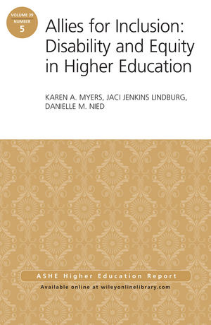Allies for Inclusion: Disability and Equity in Higher Education: ASHE Volume 39, Number 5 (1118846117) cover image