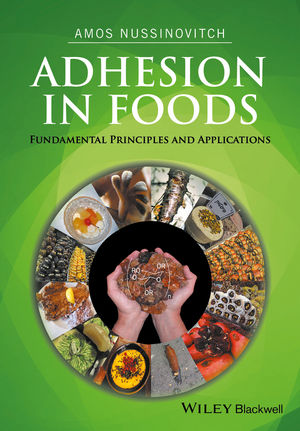 Adhesion in Foods: Fundamental Principles and Applications