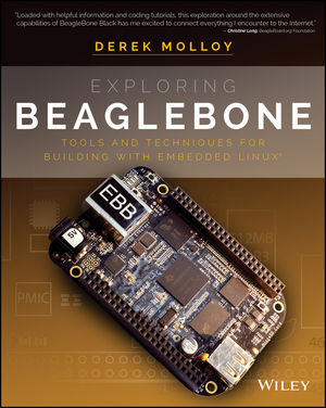Exploring BeagleBone: Tools and Techniques for Building with Embedded Linux (1118935217) cover image