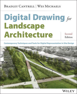 Digital Drawing for Landscape Architecture: Contemporary Techniques and Tools for Digital Representation in Site Design, 2nd Edition (1118938917) cover image
