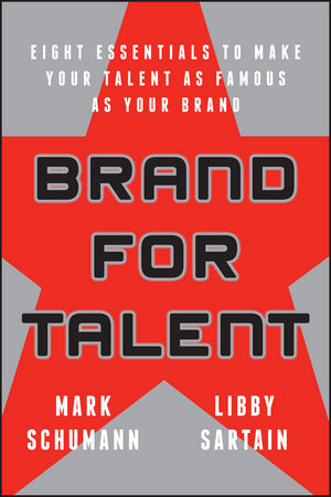 Brand for Talent: Eight Essentials to Make Your Talent as Famous as Your Brand (1119143217) cover image