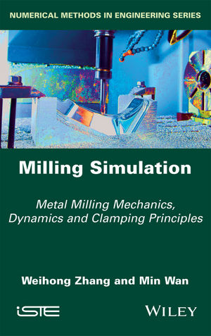 Milling Simulation: Metal Milling Mechanics, Dynamics and Clamping Principles (1119262917) cover image