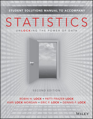 Statistics: Unlocking the Power of Data, Student Solutions Manual, 2nd Edition