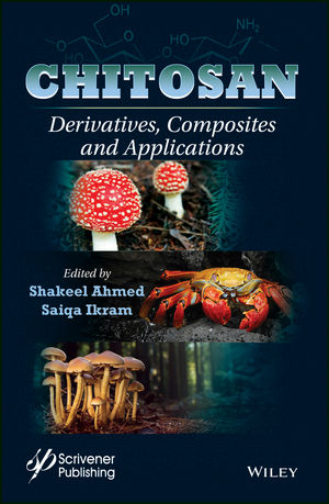 Chitosan: Derivatives, Composites and Applications (1119364817) cover image