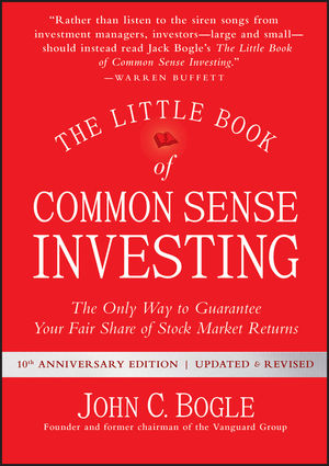 The Little Book of Common Sense Investing: The Only Way to Guarantee Your Fair Share of Stock Market Returns, Updated and Revised (1119404517) cover image
