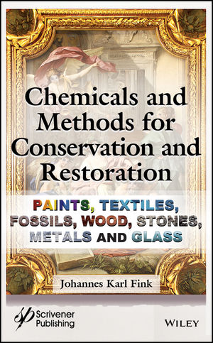 Chemicals and Methods for Conservation and Restoration: Paintings, Textiles, Fossils, Wood, Stones, Metals, and Glass (1119418917) cover image