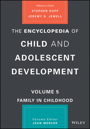 The Encyclopedia of Child and Adolescent Development, Volume 5: Family