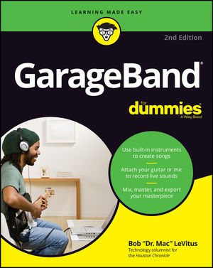 GarageBand For Dummies, 2nd Edition
