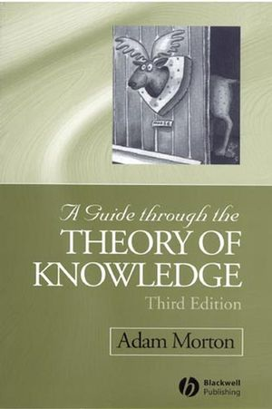A Guide through the Theory of Knowledge, 3rd Edition