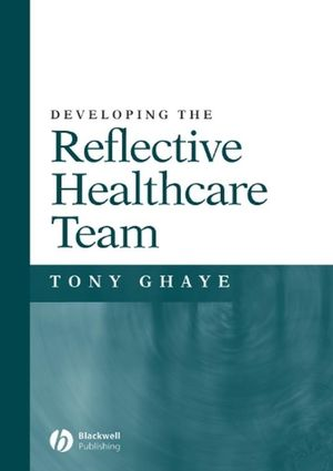 Developing the Reflective Healthcare Team (1405105917) cover image