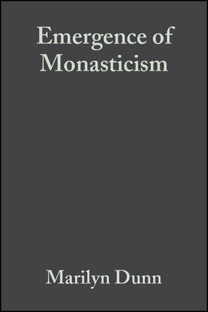 Emergence of Monasticism: From the Desert Fathers to the Early Middle Ages (1405106417) cover image