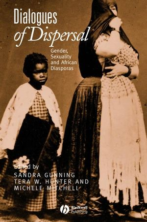 Dialogues of Dispersal: Gender, Sexuality and African Diasporas  (1405126817) cover image