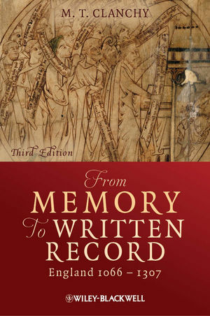 From Memory to Written Record: England 1066 - 1307, 3rd Edition
