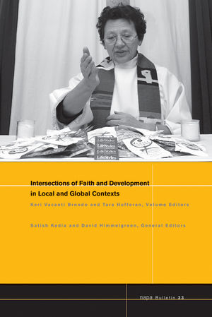 NAPA Bulletin, Number 33, Intersections of Faith and Development in Local and Global Contexts (1444339117) cover image