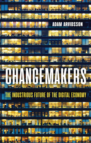 Changemakers: The Industrious Future of the Digital Economy