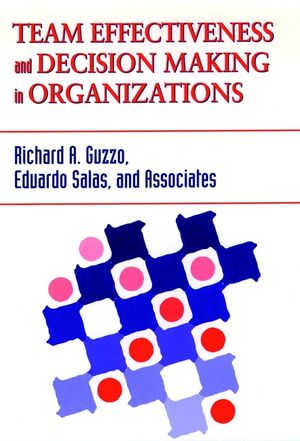 Team Effectiveness and Decision Making in Organizations (1555426417) cover image