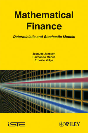 Mathematical Finance: Deterministic and Stochastic Models