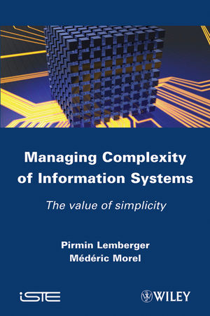 Managing Complexity of Information Systems: The Value of Simplicity (1848213417) cover image