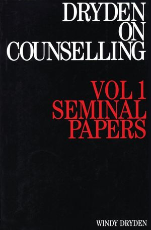 Dryden on Counselling: Seminal Papers, Volume 1