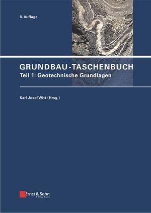 Grundbau-Taschenbuch, Teil 1: Geotechnische Grundlagen, 8. Auflage