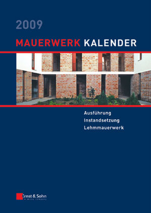 Mauerwerk Kalender 2009: Ausführung Instandsetzung Lehmmauerwerk