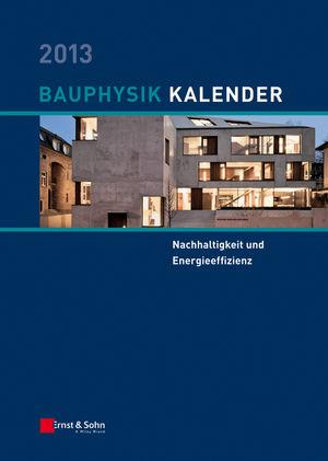 Bauphysik-Kalender 2013: Schwerpunkt - Nachhaltigkeit und Energieeffizienz (3433605017) cover image