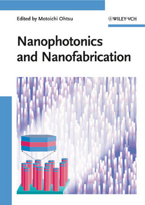 Nanophotonics and Nanofabrication