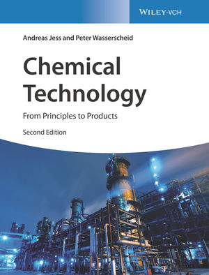 Chemical Technology: From Principles to Products, 2nd Edition