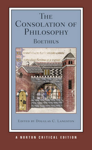 The Consolation of Philisophy, A Norton Critical Edition