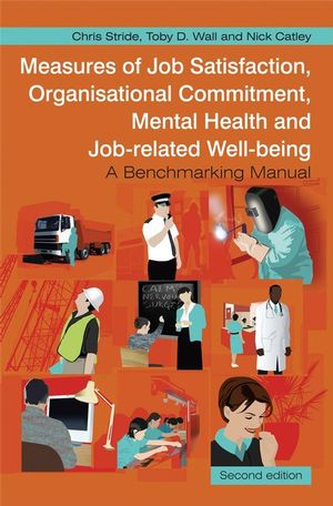 Measures of Job Satisfaction, Organisational Commitment, Mental Health and Job related Well-being: A Benchmarking Manual, 2nd Edition  (0470059818) cover image