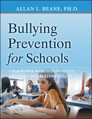 Bullying Prevention for Schools: A Step-by-Step Guide to Implementing a Successful Anti-Bullying Program