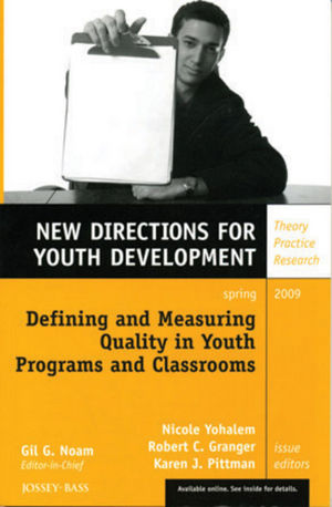 Defining and Measuring Quality in Youth Programs and Classrooms: New Directions for Youth Development, Number 121 (0470487518) cover image