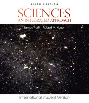 Sciences: An Integrated Approach, 6th Edition International Student Version