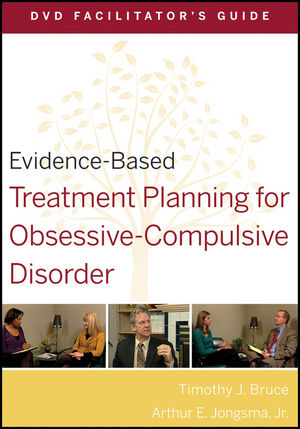 Evidence-Based Treatment Planning for Obsessive-Compulsive Disorder Facilitator's Guide