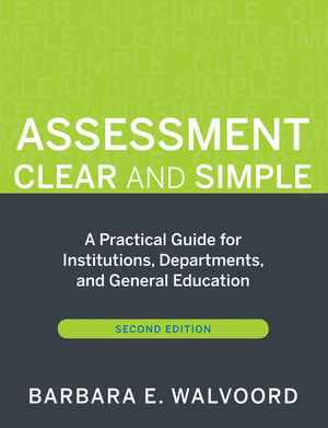 Assessment Clear and Simple: A Practical Guide for Institutions, Departments, and General Education, 2nd Edition (0470593318) cover image