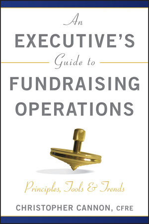 An Executive's Guide to Fundraising Operations: Principles, Tools, and Trends
