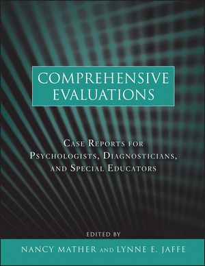 Comprehensive Evaluations: Case Reports for Psychologists, Diagnosticians, and Special Educators (0470617918) cover image