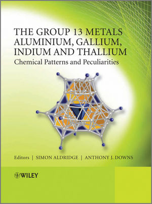 The Group 13 Metals Aluminium, Gallium, Indium and Thallium: Chemical Patterns and Peculiarities (0470681918) cover image