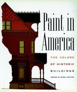 Paint in America: The Colors of Historic Buildings (0471144118) cover image