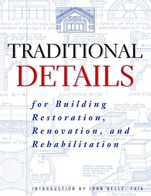 Traditional Details: For Building Restoration, Renovation, and Rehabilitation (0471247618) cover image
