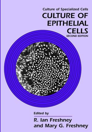 Culture of Epithelial Cells, 2nd Edition (0471401218) cover image